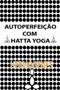 autoperfeicao com Hatha Yoga Jose Hermogenes