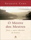 O Mestre Dos Mestres   Análise da Inteligência de Cristo   Vol 1
