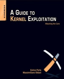 A Guide to Kernel Exploitation Attacking the Core [Paperback]
