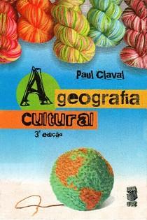 CLAVAL, Paul - A geografia cultural