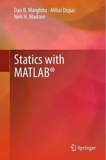 Statics with MATLAB Dan B. Marghitu Mihai Dupac Nels H. Madsen