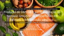 Produção de ÔMEGA-3 por fermentação de Yarrowia lipolytica: de fermentação em batelada à fermentação contínua