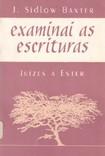 2 j sidlow baxter examinai as escrituras juizes a ester