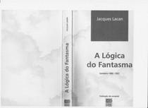 LACAN, Jacques. O seminário. A lógica do fantasma (1966 67)