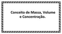 Conceito de Massa, Volume e Concentração