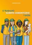 O trabalho do agente Comunitário de saúde