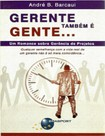 Gerente Tambem e Gente   Andre B. Barcaui