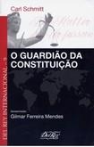 SCHMITTCarl. O guardião da constituição