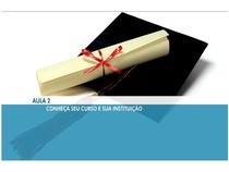 Aula 2 -  Conheça seu curso e sua Instituição