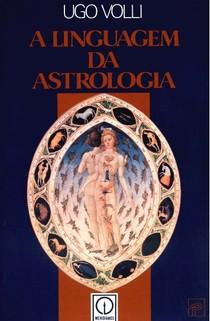 A Linguagem da Astrologia - Ugo Volli