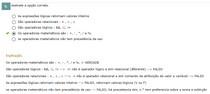 Assinale a opção correta. As expressões lógicas retornam valores inteiros São operadores relacionais : = , > , <