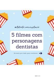 5 Filmes com Personagens Dentistas {por @odonto.universitario}