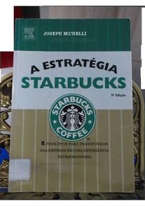 A Estrategia Starbucks - Joseph Michelli