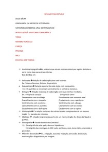 Resumo: Introdução à Anatomia; Regiões da cabeça, pescoço, tórax e membro torácico; estratigrafia e estática das víceras