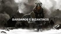 Bárbaros e Bizantinos