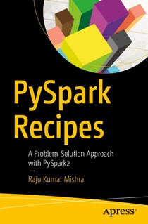 PySpark Recipes A Problem-Solution Approach with PySpark2 - Ra - 22
