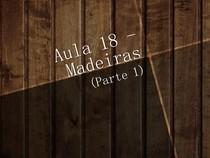 Aula 18   Madeiras   Parte 1