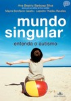 Silva, Ana Beatriz Barbosa. Entenda o Autismo