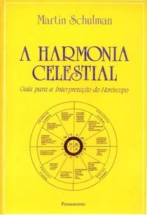 A Harmonia Celestial - Martin Schulman
