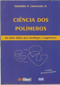 Sebastião Vicente Canevarolo Jr - CIÊNCIA DOS POLÍMEROS-ARTLIBER EDITORA LTDA (2010)
