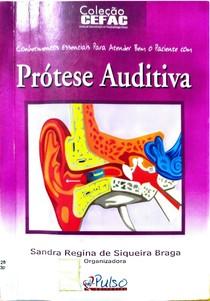 Prótese Auditiva - Coleção CEFAC - Sandra Regina de Siqueira Braga