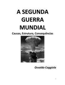 A Segunda Guerra Mundial Causas, estrutura, consequencias