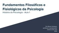 Fundamentos Filosóficos e Fisiológicos da Psicologia