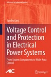 (Advances in Industrial Control) Sandro Corsi (auth.) Voltage Control and Protection in Electrical Power Systems  From System Components to Wide Area Control Springer Verlag London (2015)