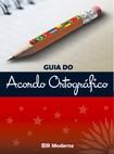 Guia do Acordo Ortográfico da Língua Portuguesa - Completo