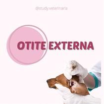 OTITE EXTERNA - CÃES E GATOS