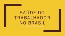 Aula - Saude do Trabalhador no Brasil - Políticas públicas