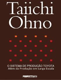 O Sistema Toyota de Producao - Taiichi Ohno