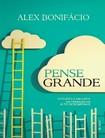 Pense Grande   Alex Bonifacio
