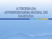 A TEORIA DA APRENDIZAGEM SOCIAL DE BANDURA