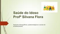 Saúde do Idoso - Aspectos demográficos, epidemiológicos e sociais do envelhecimento.
