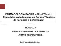 Farmacologia Módulo 7 - Principais Grupos de Fármacos - Trato Respiratório