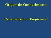 Aula 7 Racionalismo x Empirismo