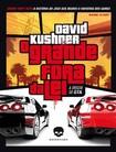 O Grande Fora da Lei: A Origem do GTA - David Kushner