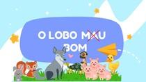 O LOBO MAU BOM (Livro) - Slide para Aula Infantil