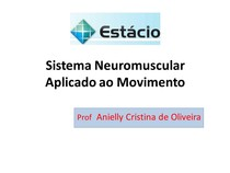 Aula 06 Sistema Neuromuscular Aplicado ao Movimento
