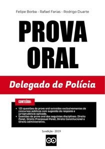Prova Oral - Delegado de Policia - Felipe Borba - Rafael Farias - Rodrigo Duarte - 1ª ed - 2019