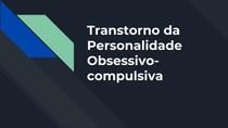 Transtorno de personalidade obsessivo compulsivo