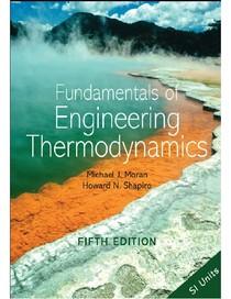 Fundamentals of Engineering Thermodynamics by Moran Shapiro
