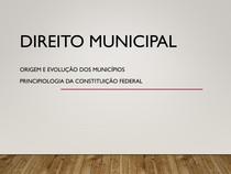 Origens e evolução do município A principiologia da Constituição Federal