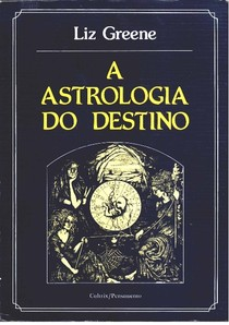 Astrologia do Destino - Liz Greene