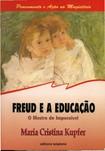 Kupfer, M. C. Freud e a Educação   O Mestre do Impossível