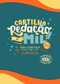Cartilha Redação a Mil 2 0 - Lucas Felpi
