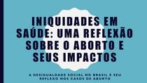 Iniquidades: aborto e saúde