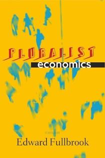 Edward Fullbrook  (2008) Pluralist Economics