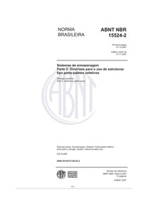 NBR 15524-2 de 10 2007 - Sistema de armazenagem - Parte 2 Diretrizes para o uso de estruturas tipo porta-paletes seletivos